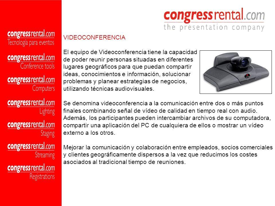 VIDEOCONFERENCIA El equipo de Videoconferencia tiene la capacidad. de poder reunir personas situadas en diferentes.