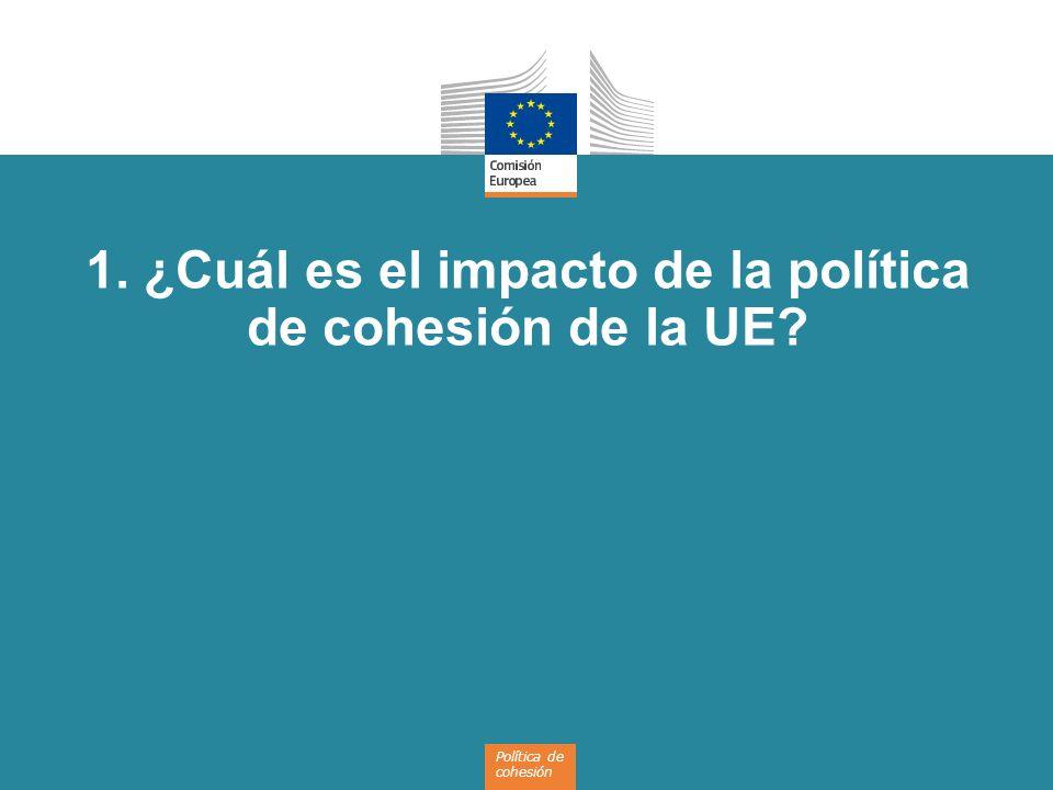 1. ¿Cuál es el impacto de la política de cohesión de la UE