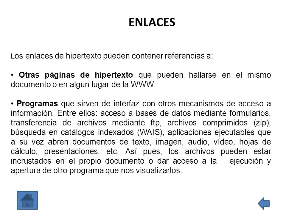 ENLACES Los enlaces de hipertexto pueden contener referencias a: