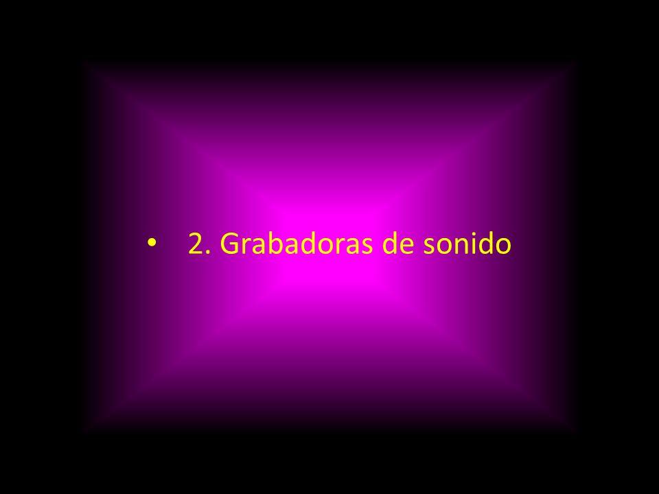 2. Grabadoras de sonido
