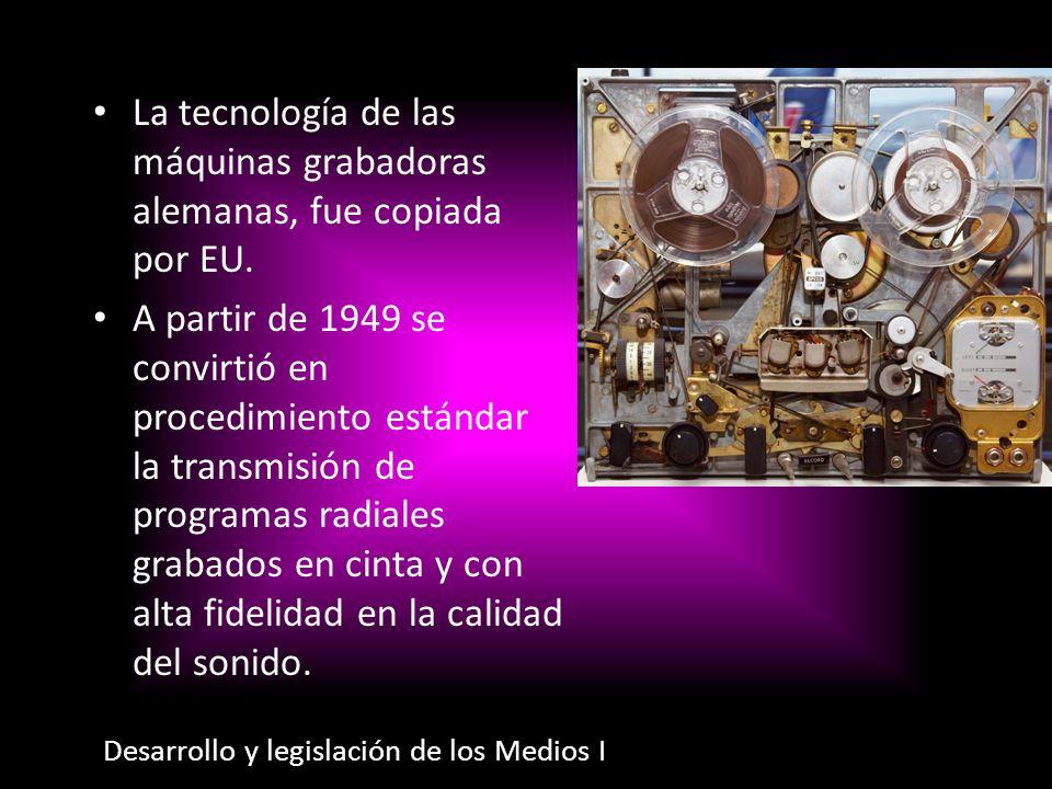 La tecnología de las máquinas grabadoras alemanas, fue copiada por EU.