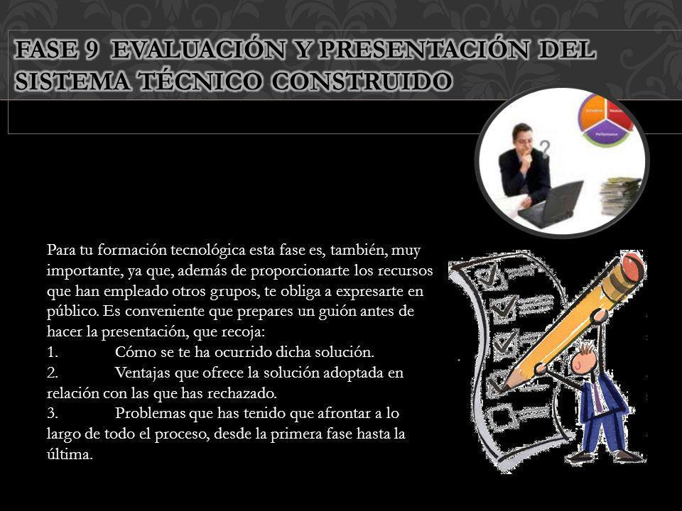 FASE 9 EVALUACIÓN Y PRESENTACIÓN DEL SISTEMA TÉCNICO CONSTRUIDO