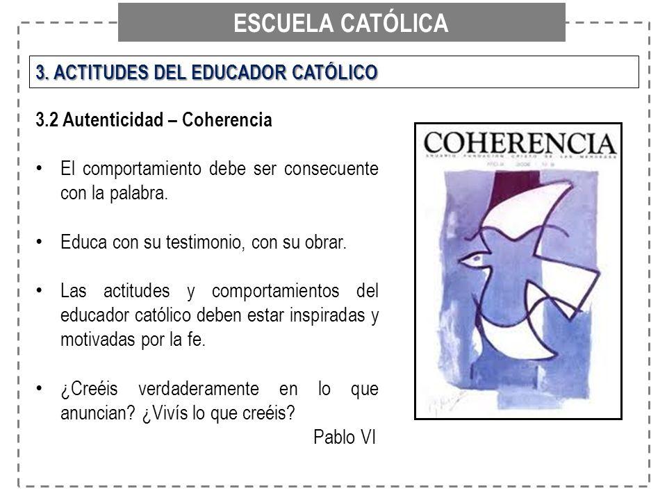 ESCUELA CATÓLICA 3. ACTITUDES DEL EDUCADOR CATÓLICO