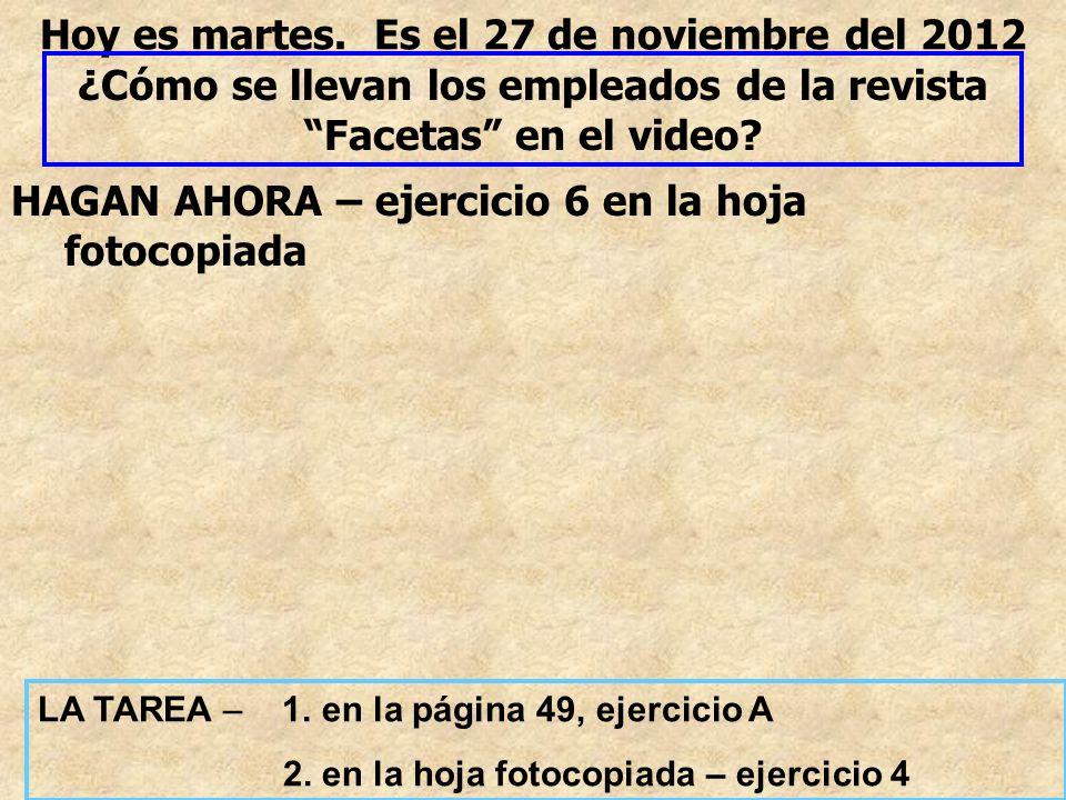 Hoy es martes. Es el 27 de noviembre del 2012