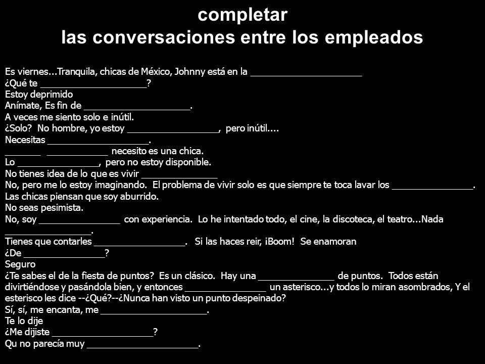 completar las conversaciones entre los empleados