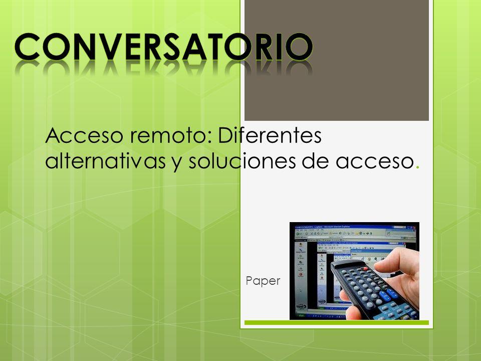 Acceso remoto: Diferentes alternativas y soluciones de acceso.