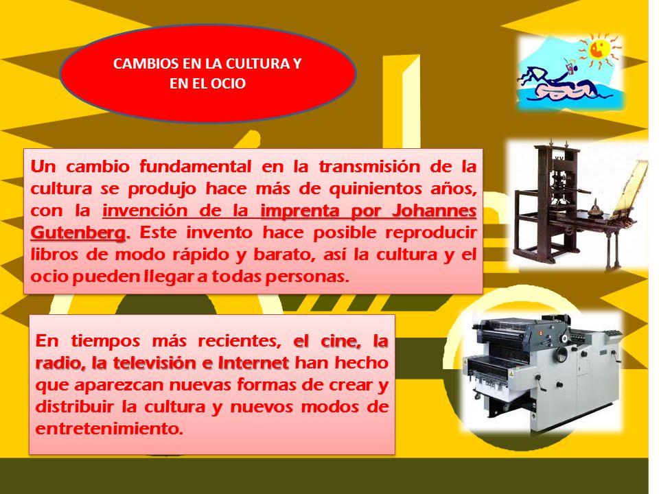 CAMBIOS EN LA CULTURA Y EN EL OCIO