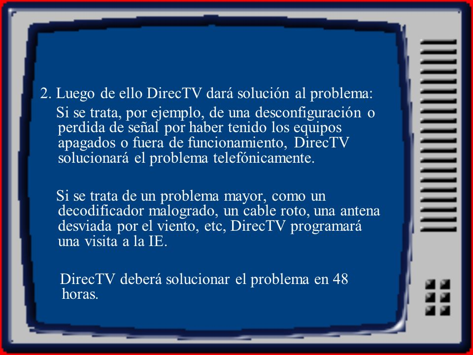 2. Luego de ello DirecTV dará solución al problema: