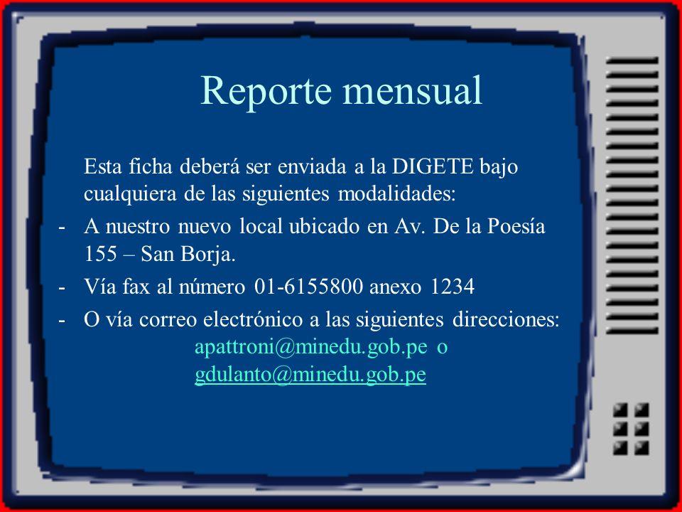 Reporte mensual Esta ficha deberá ser enviada a la DIGETE bajo cualquiera de las siguientes modalidades: