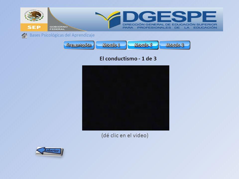 El conductismo - 1 de 3 (dé clic en el video)