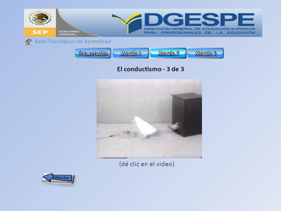 El conductismo - 3 de 3 (dé clic en el video)