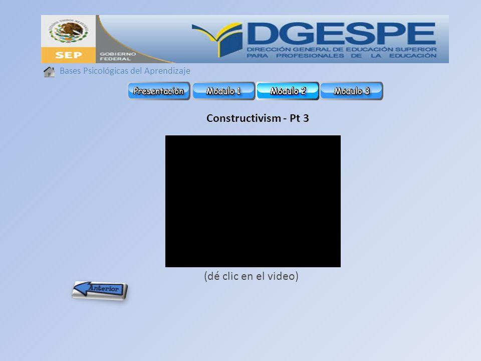 Constructivism - Pt 3 (dé clic en el video)