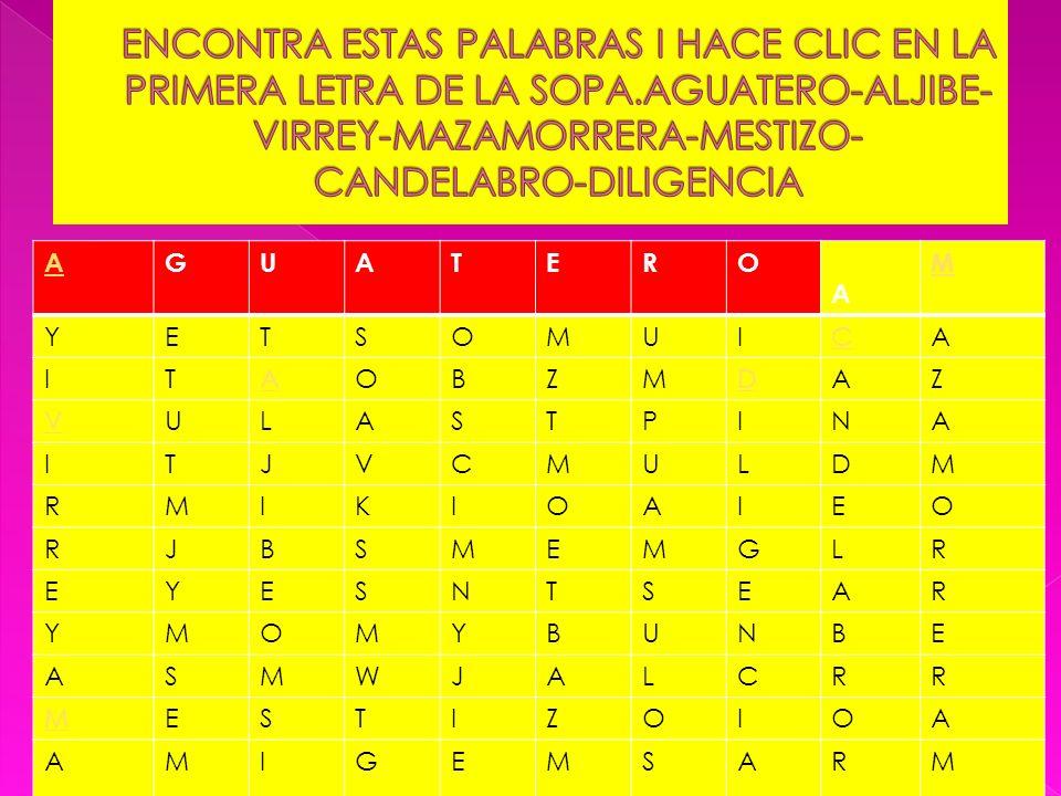 ENCONTRA ESTAS PALABRAS I HACE CLIC EN LA PRIMERA LETRA DE LA SOPA