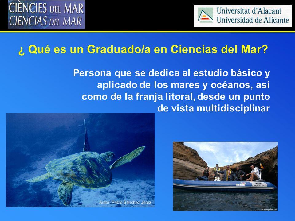 ¿ Qué es un Graduado/a en Ciencias del Mar