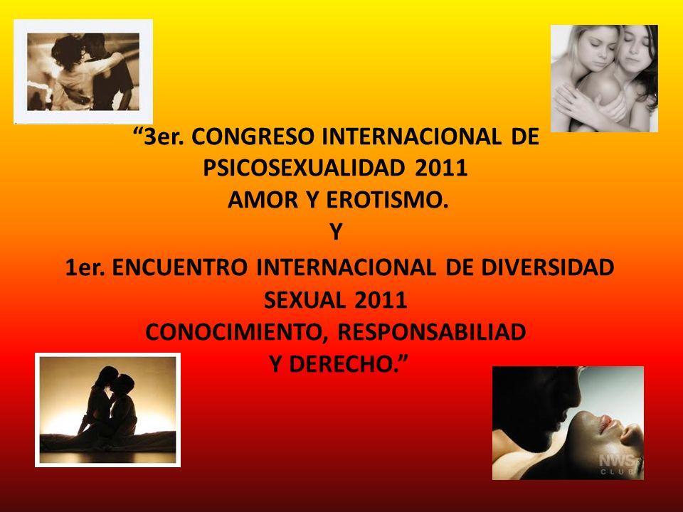 3er. CONGRESO INTERNACIONAL DE PSICOSEXUALIDAD 2011 AMOR Y EROTISMO
