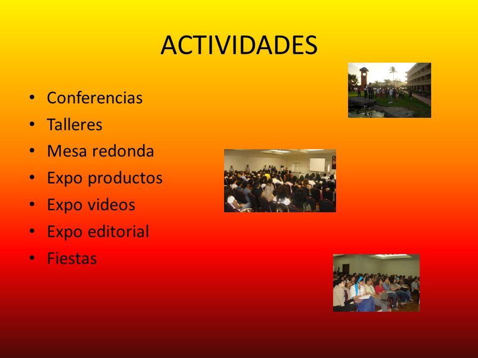 ACTIVIDADES Conferencias Talleres Mesa redonda Expo productos