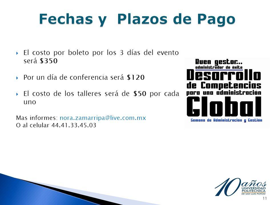 Fechas y Plazos de Pago El costo por boleto por los 3 días del evento será $350. Por un día de conferencia será $120.