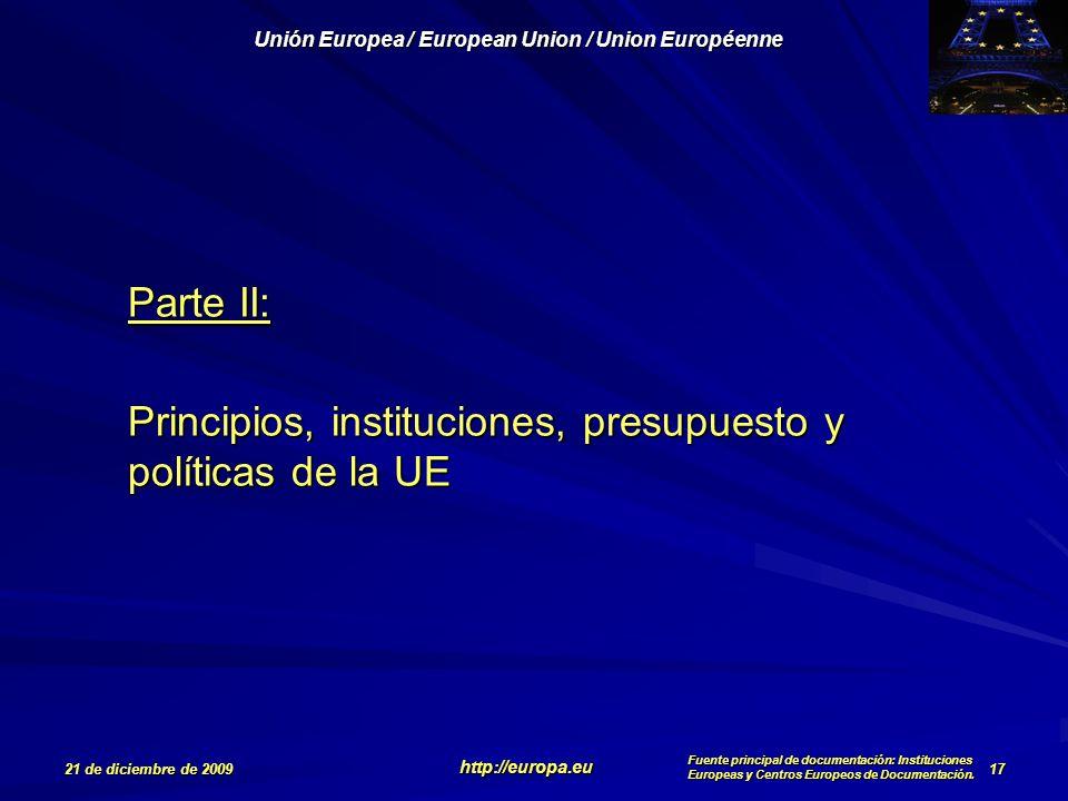 Parte II: Principios, instituciones, presupuesto y políticas de la UE