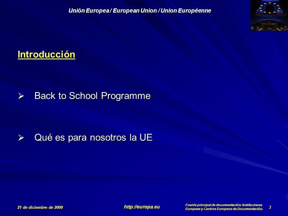 Introducción Back to School Programme Qué es para nosotros la UE