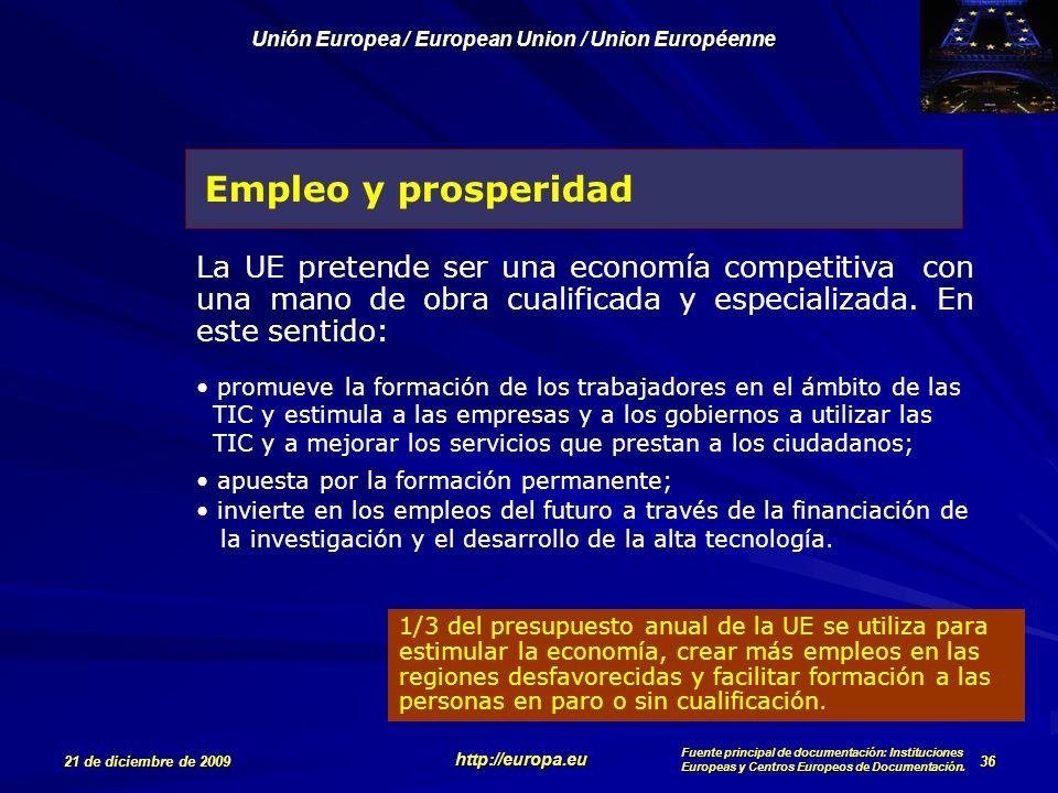 Empleo y prosperidad La UE pretende ser una economía competitiva con una mano de obra cualificada y especializada. En este sentido: