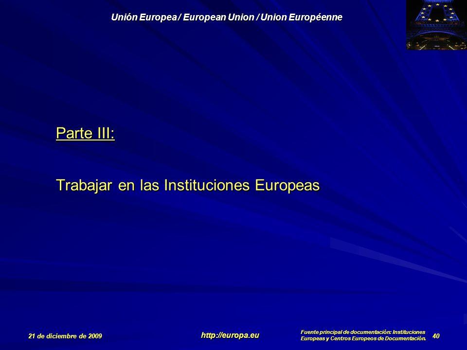 Parte III: Trabajar en las Instituciones Europeas