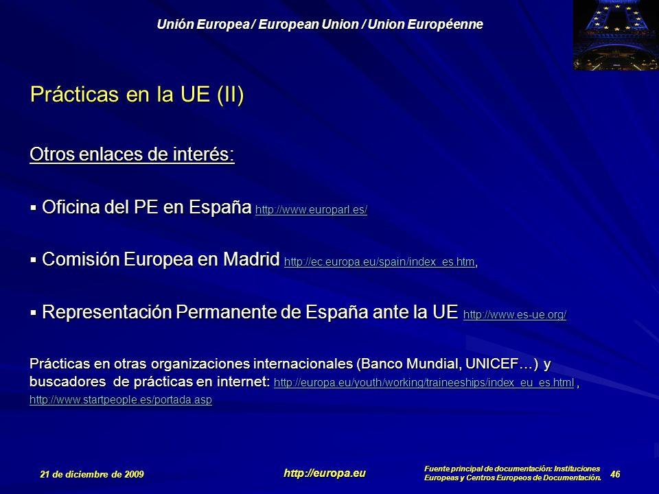 Prácticas en la UE (II) Otros enlaces de interés: