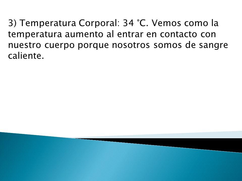 3) Temperatura Corporal: 34 °C