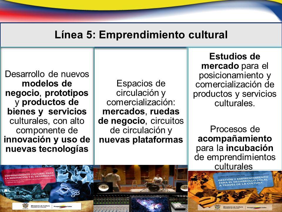 Línea 5: Emprendimiento cultural