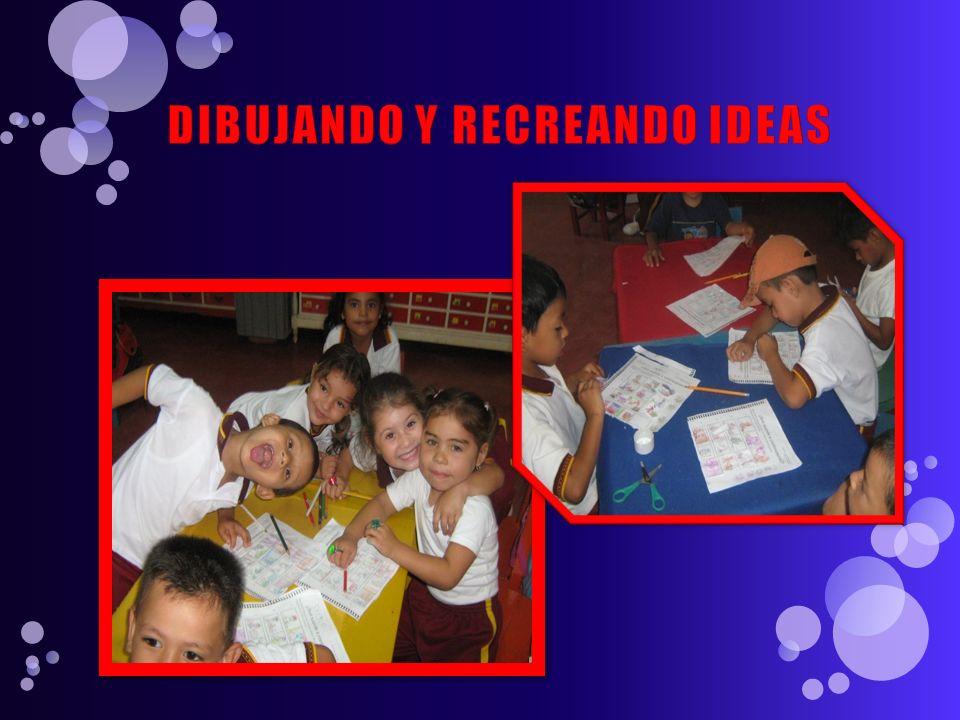 DIBUJANDO Y RECREANDO IDEAS