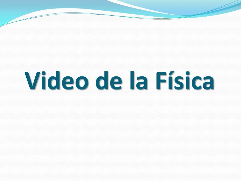 Video de la Física
