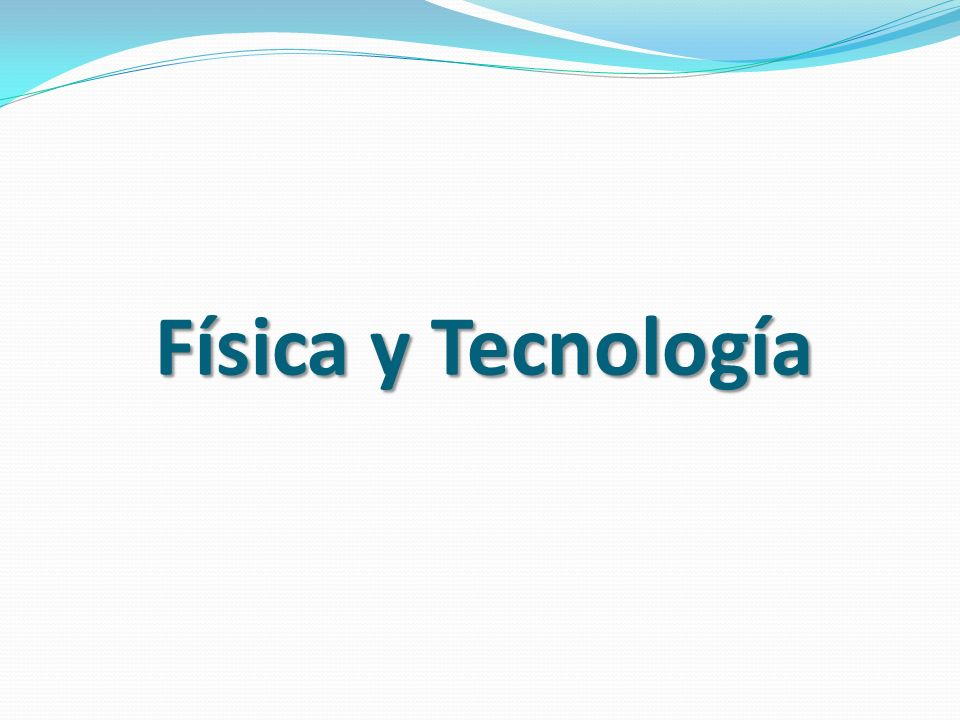 Física y Tecnología