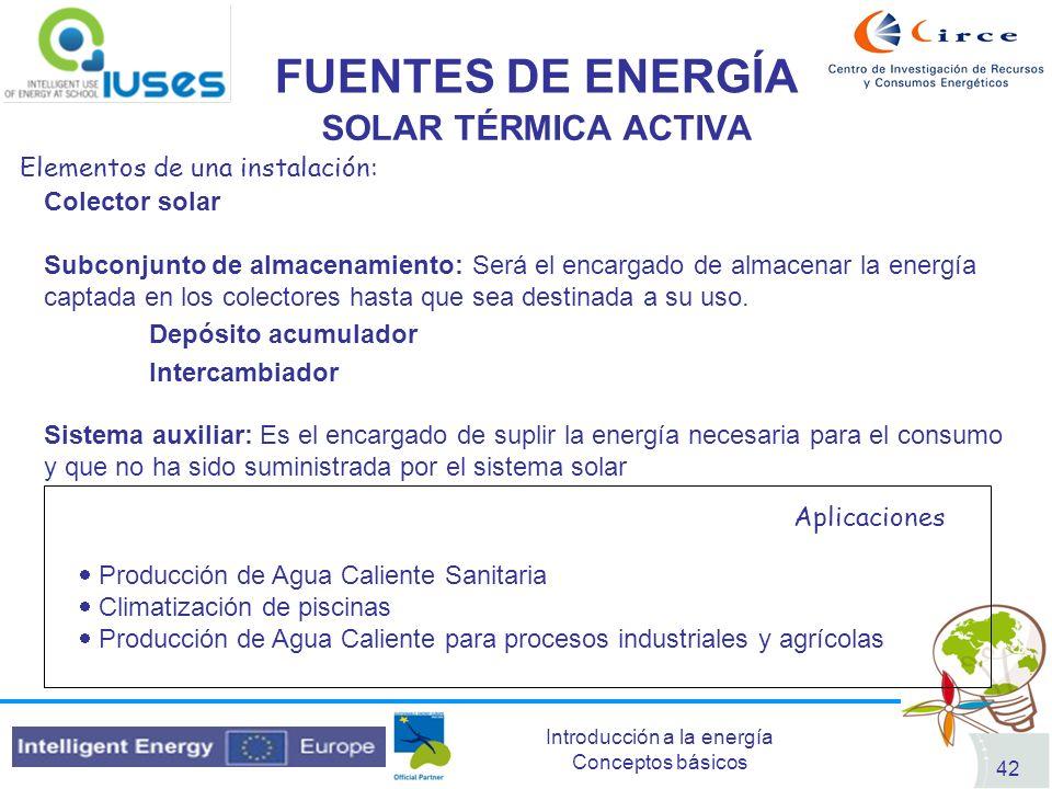 FUENTES DE ENERGÍA SOLAR TÉRMICA ACTIVA Elementos de una instalación: