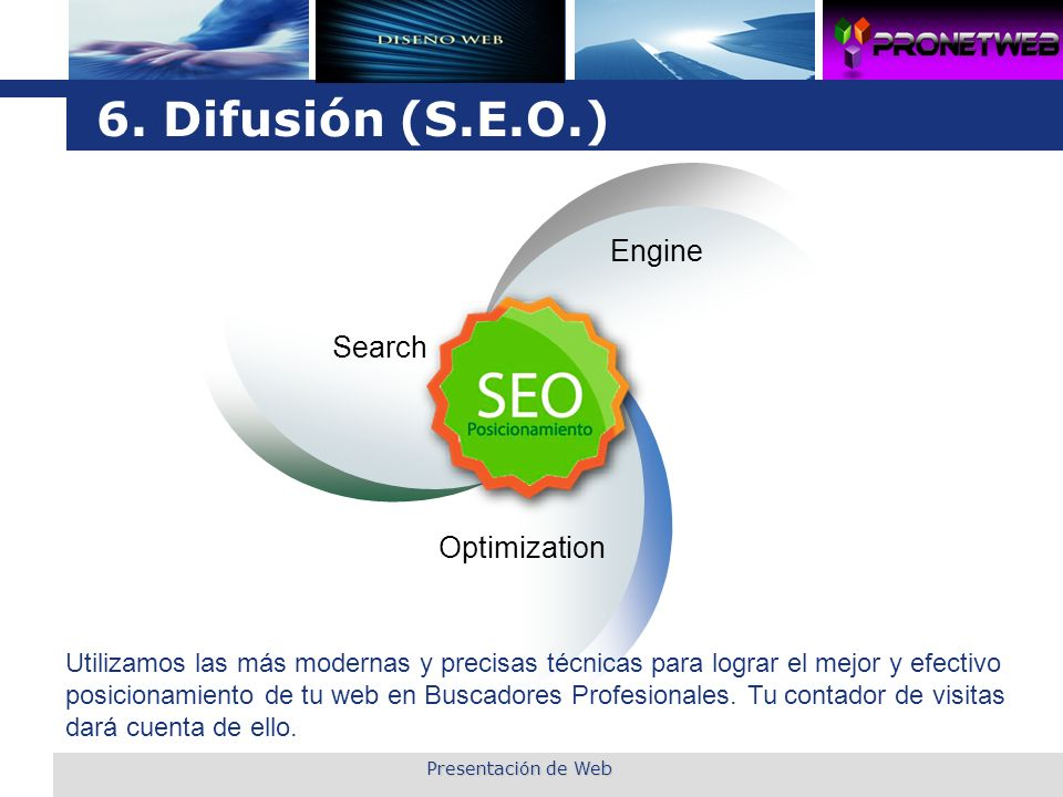 6. Difusión (S.E.O.) S.E.O. Engine Search Optimization
