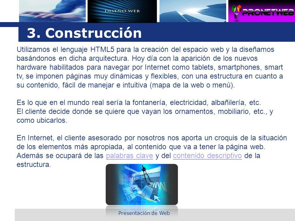 3. Construcción Utilizamos el lenguaje HTML5 para la creación del espacio web y la diseñamos.