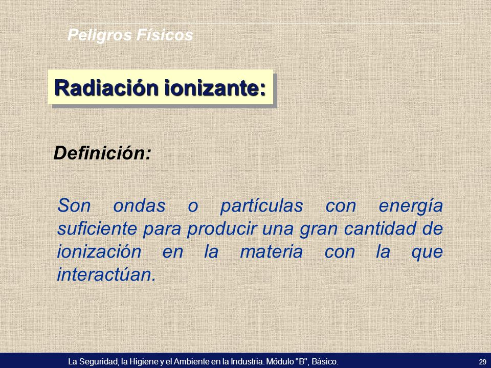 Radiación ionizante: Definición: