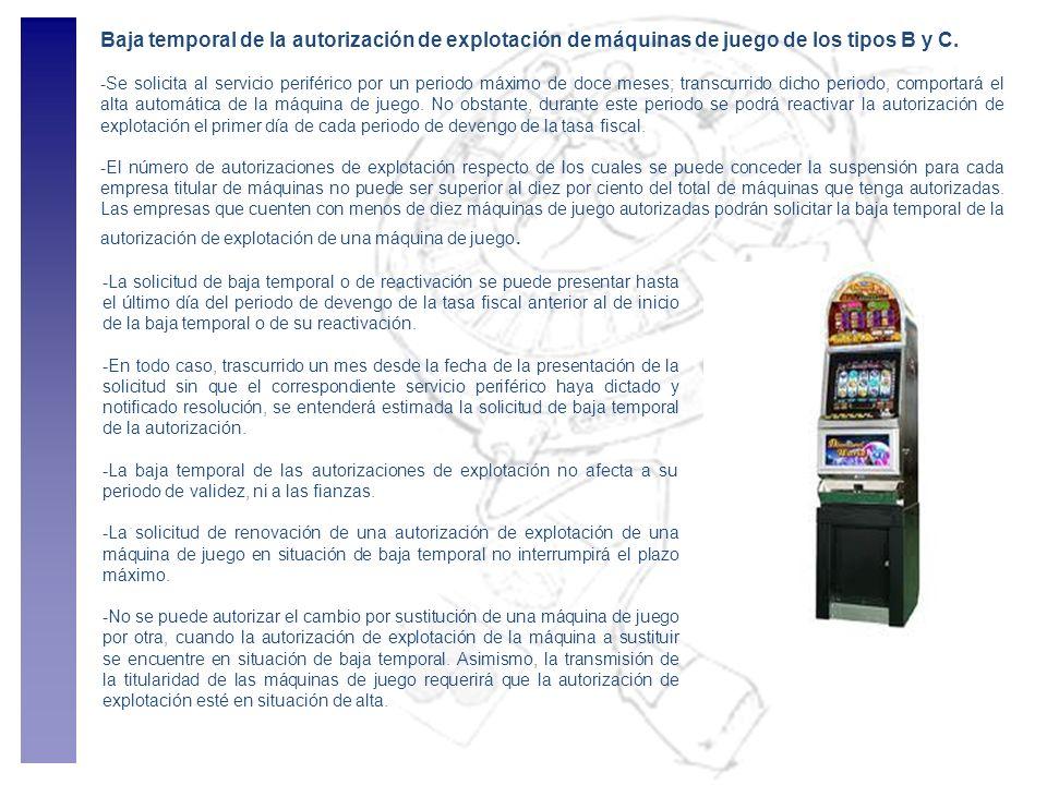 Baja temporal de la autorización de explotación de máquinas de juego de los tipos B y C.