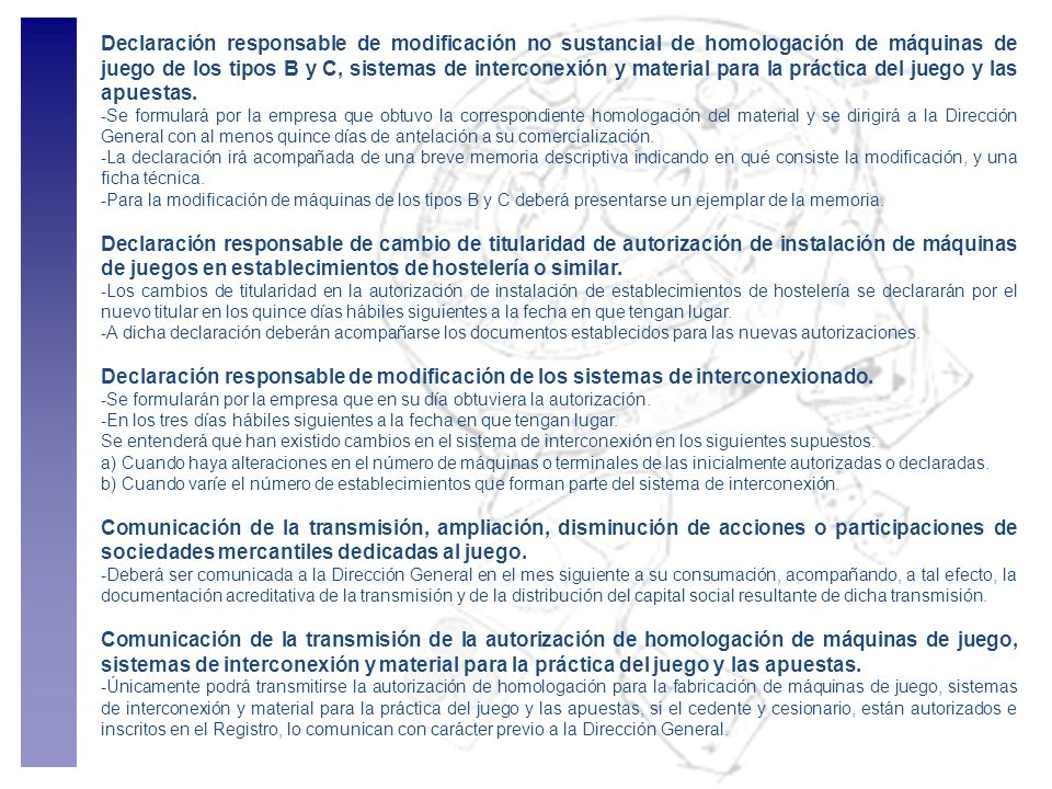Declaración responsable de modificación no sustancial de homologación de máquinas de juego de los tipos B y C, sistemas de interconexión y material para la práctica del juego y las apuestas.