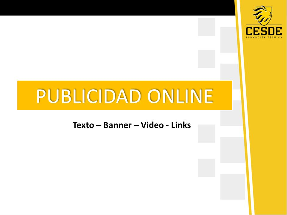 Texto – Banner – Video - Links