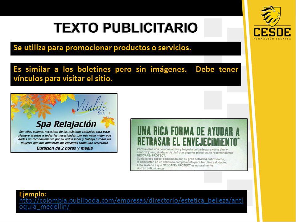 TEXTO PUBLICITARIO Se utiliza para promocionar productos o servicios.