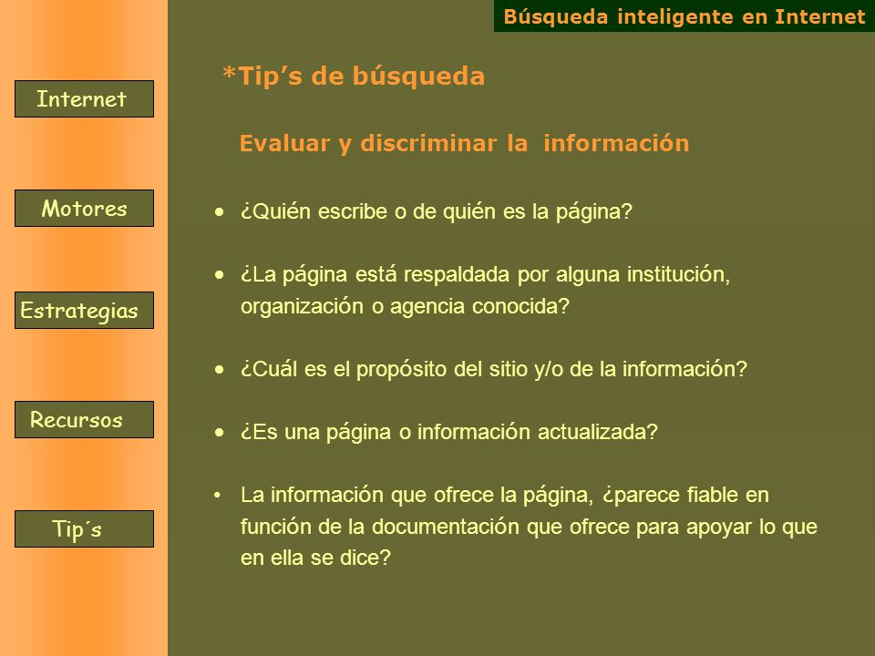 *Tip's de búsqueda Internet Evaluar y discriminar la información