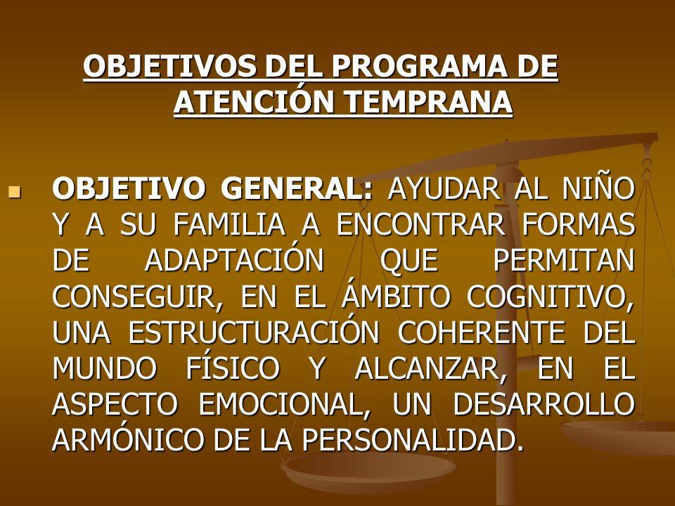 OBJETIVOS DEL PROGRAMA DE ATENCIÓN TEMPRANA