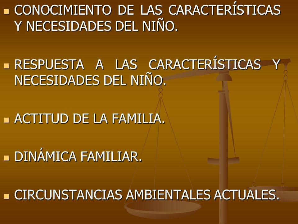 CONOCIMIENTO DE LAS CARACTERÍSTICAS Y NECESIDADES DEL NIÑO.