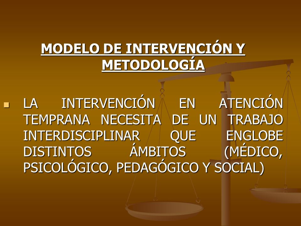 MODELO DE INTERVENCIÓN Y METODOLOGÍA
