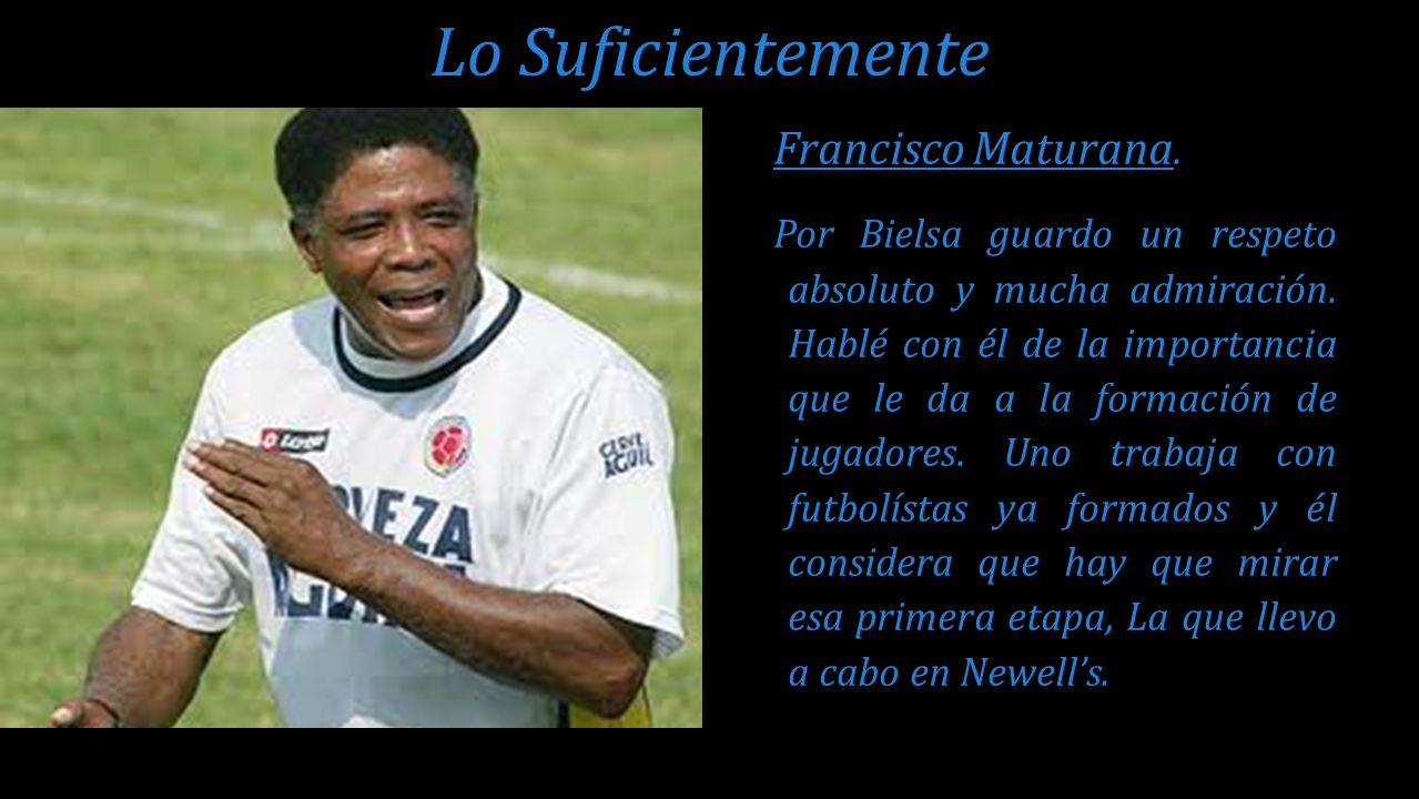 Lo Suficientemente Francisco Maturana.