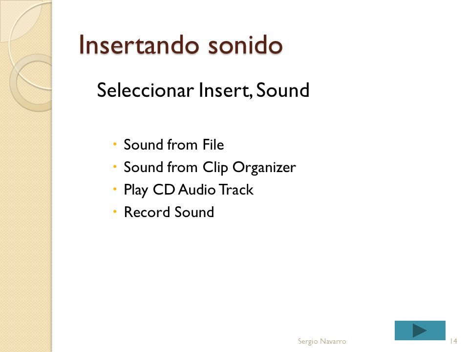 Insertando sonido Seleccionar Insert, Sound Sound from File