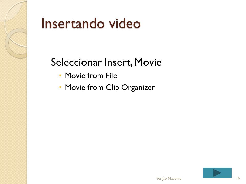 Insertando video Seleccionar Insert, Movie Movie from File
