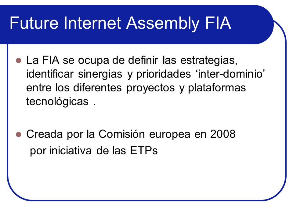 Future Internet Assembly FIA