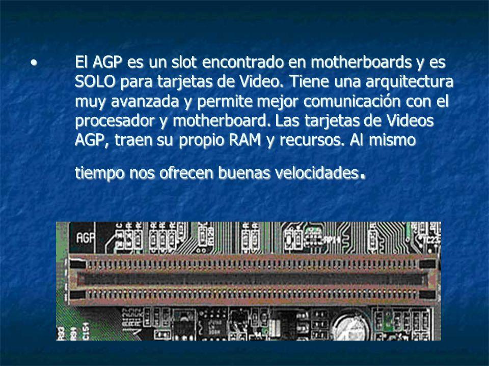 El AGP es un slot encontrado en motherboards y es SOLO para tarjetas de Video.