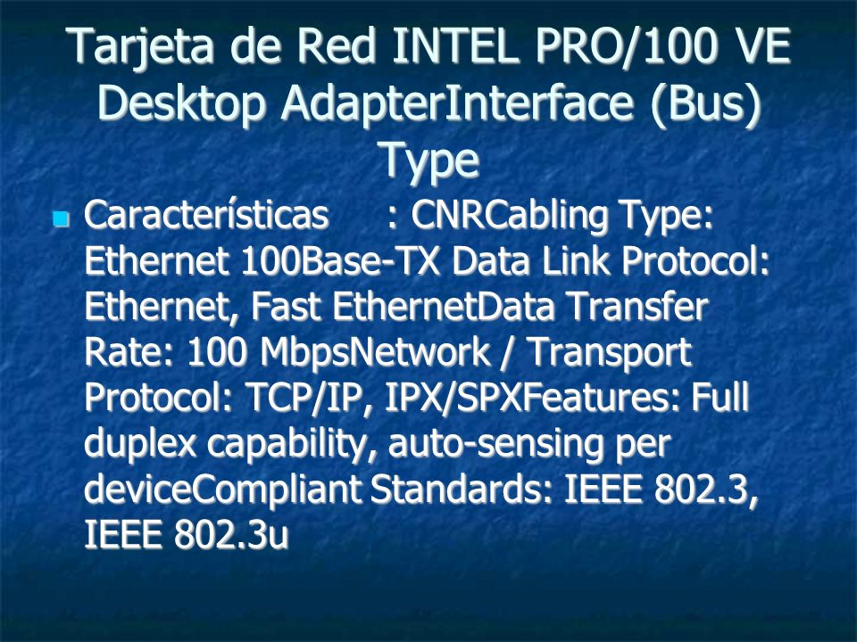 Tarjeta de Red INTEL PRO/100 VE Desktop AdapterInterface (Bus) Type