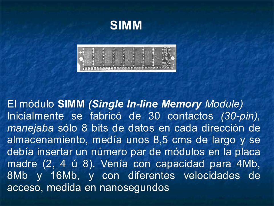SIMM El módulo SIMM (Single In-line Memory Module)